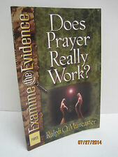 Does Prayer Really Work? by Ralph O. Muncaster