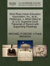 Wind River Indian Education Association, Inc., et al., Petitioners, V. Alfred Wa