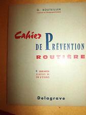 Cahier de prevention routiere Bouteiller  cours moyen 1961