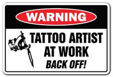 TATTOO ARTIST AT WORK Warning Sign gag studio gift funny piercing body art