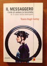 IL MESSAGGERO L'arte di andare in bicicletta & il caos della metropoli Culley