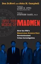 Into the Minds of Madmen: How the Fbi's Behavioral Science Unit Revolu-ExLibrary