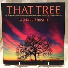 *SIGNED COPY!* That Tree : An IPhone Photo Journal by Author Mark Hirsch