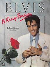 "ELVIS A KING FOREVER<>OOP<>1985 HB BOOK 8""X10-1/2""<>ROBERT GIBSON<>W/DUST JACKET"