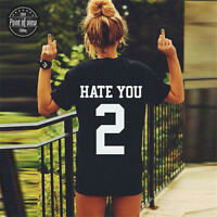 HATE YOU 2 Tee Shirt Tshirt Top Unisex Mens Womens Unisex Fashion t-shirt unisex