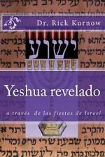 Yeshua Revelado a Traves de Las Fiestas de Israel by Rick Kurnow (2015,...