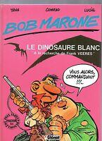 BOB MARONE. Le dinosaure blanc. YANN et CONRAD 1984. Glénat. EO. Pastiche Morane