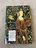 MISTRESS OF MONARCHY: LIFE OF KATHERINE SWYNFORD, DUCHESS By Alison Weir HC DJ