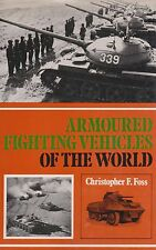 Armoured Fighting Vehicles of the World by C. Foss (1st, 1971) 1960s Armor