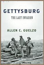 Gettysburg : The Last Invasion by Allen C. Guelzo (2013, Hardcover)