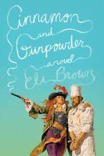 Cinnamon and Gunpowder a novel Eli Brown historical fantasy (2013, Hardcover)