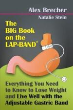 The BIG Book on the Lap-Band: Everything You Need To Know To Lose-ExLibrary