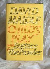 DAVID MALOUF - CHILD'S PLAY - UK 1ST EDITION 1982 HARDCOVER