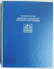 THE HISTORY OF THE AMERICAN COLLEGE OF CONSTRUCTION LAWYERS ACCL 2006 journal