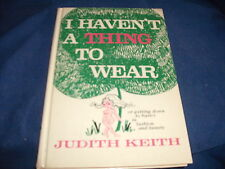 I Haven't a Thing to Wear or Getting down to the Basics, Judith Keith 1968