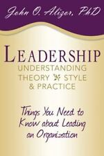 Leadership: Understanding Theory, Style, and Practice: Things You Need to Know a