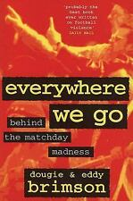 Everywhere We Go: Behind the Matchday Madness
