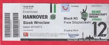 Orig.Ticket   Europa League  2012/13  HANNOVER 96 - SLASK WROCLAW  !!  SELTEN