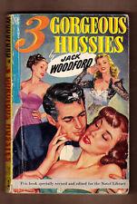 3 Gorgeous Hussies, Jack Woodford Novel Library #1, 1st Ed. PB VG-EX cond. GGA