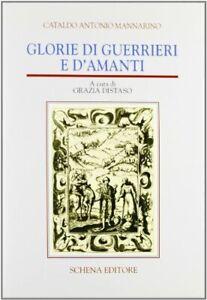 9788875148645 Glorie di guerrieri e d'amanti - Antonio Mannarino Cataldo,G. Dist