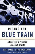 Riding the Blue Train: A Leadership Plan for Explosive Growth, Kumar, Surinder,