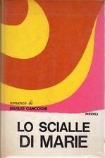 MANLIO CANCOGNI - LO SCIALLE DI MARIE - 1967 RIZZOLI