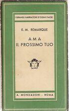 E.M.REMARQUE-AMA IL PROSSIMO TUO-1a ED 1945- MONDADORI - [ N 02 ]