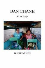 Ban Chane : A Laos Village by Johnny Nuo (2006, Paperback)