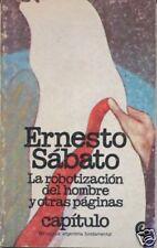 Ernesto Sabato, La robotizacion del hombre, 1º Edicion.
