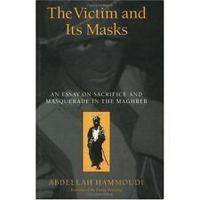 Hammoudi, Abdellah The Victim and its Masks: An Essay on Sa