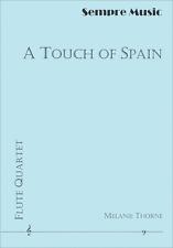 """A TOUCH OF SPAIN"" FLUTE QUARTET BAND SCORE & PARTS-SEMPRE MUSIC-NEW ON SALE!!"