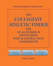 The COLLEGIATE ATHLETIC FINDER For NCAA Division II Institutions, West & Central