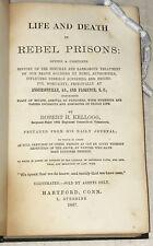 Robert H. Kellogg  1867  Life and Death in Rebel Prisons: