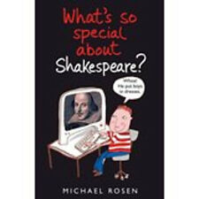 What's So Special About Shakespeare?, New, Rosen, Michael Book