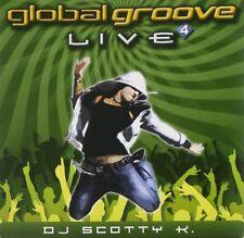 DJ Scotty K. - Global Groove: Live 4 (Audio CD - 2008) NEW