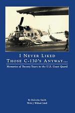 NEW I Never Liked Those C-130's Anyway by Malcolm Smith