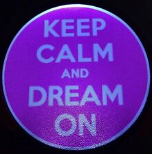 Keep Calm And Dream On  Light Up Decal Powerdecal Backlit LED Motion Sensing