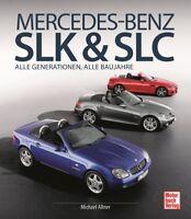 Mercedes-Benz SLK & SLC (R170 R171 R172 Kompressor 200 230 300 55 AMG) Buch book