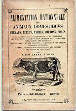 Alimentation Rationnelle des Animaux Domestiques -Chevaux, Boeufs...Larbalétrier