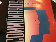 COMMUNARDS DONT LEAVE ME THIS WAY 12""