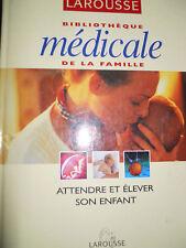 bibliothèque médicale de la famille attendre et élever son enfant