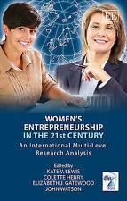 Women's Entrepreneurship in the 21st Century: An International Multi-Level Resea