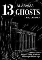 13 Alabama Ghosts and Jeffrey : Commemorative Edition, Hardcover by Windham, ...