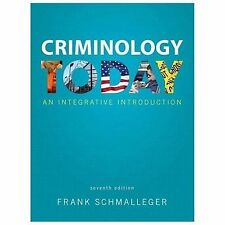 Criminology Today: An Integrative Introduction (7th Edition) by Schmalleger, Fr