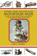 Firearms, Traps, and Tools of the Mountain Men : A Guide to the Equipment of...