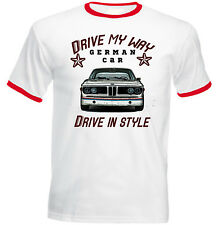 BMW CSL E9 DRIVE MY WAY - NEW COTTON TSHIRT - ALL SIZES IN STOCK
