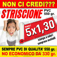 STRISCIONI STRISCIONE BANNER TELONI TELONE m. 5x1,30 SOTTO COSTO!!