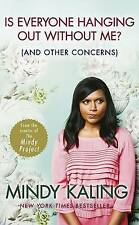 Is Everyone Hanging Out without Me?: (and Other Concerns) by Mindy Kaling (Pape…