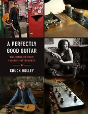 A PERFECTLY GOOD GUITAR - HOLLEY, CHUCK - NEW HARDCOVER BOOK
