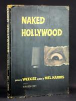 Weegee First Edition 1952 Naked Hollywood Mel Harris Hollywood Series HC w/DJ
